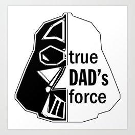 True dad's force Art Print