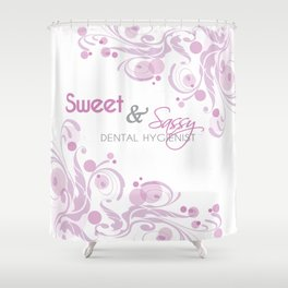 Sweet and Sassy Dental Hygienist Shower Curtain