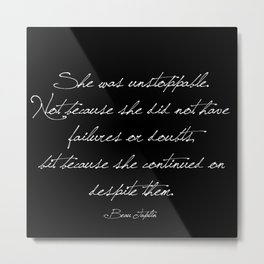 She was unstoppable Metal Print