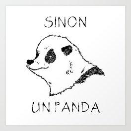 Sinon, un panda (1) Art Print