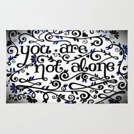 You Are Not Alone Rug