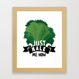 Just Kale me Now Kale Art for Vegans on Diet Light Framed Art Print