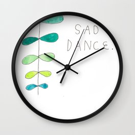SAD DANCE Wall Clock