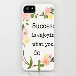 "Quote ""Success is Enjoying What You Do"" iPhone Case"