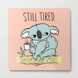 Tired Koala Metal Print