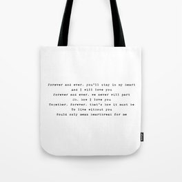 Forever and ever, you'll stay in my heart - Lyrics collection Tote Bag