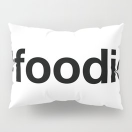 FOODIE Pillow Sham