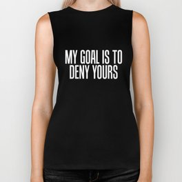 Simple My Goal Is To Deny Yours Goalkeeper & Defense Biker Tank