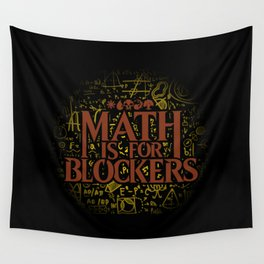 Math is for Blockers Wall Tapestry
