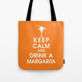 Keep Calm and Drink A Margarita Tote Bag