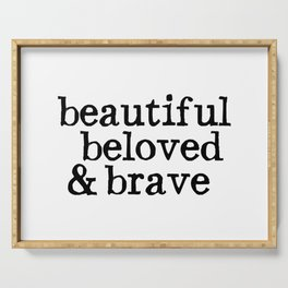beautiful beloved & brave Serving Tray