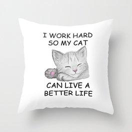 I Work Hard Throw Pillow