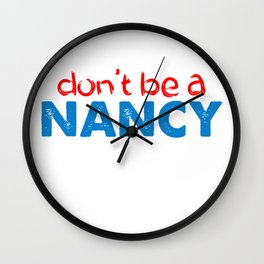 don't be a  Funny Anti Democrat Saying Wall Clock