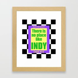 There Is No Place Like Indy, ROJ, Ct. #15 Framed Art Print