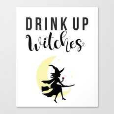 Drink up witches Canvas Print