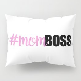 #momboss | Mom Boss Pillow Sham