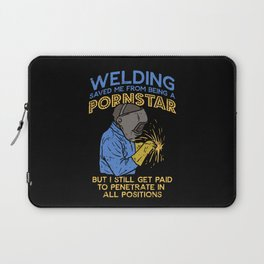 Funny Welder Welding Steelworker Pipeliner Quotes Laptop Sleeve