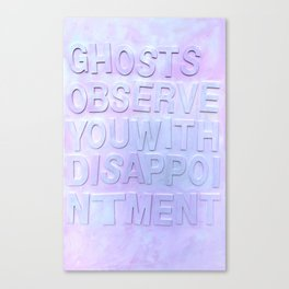 Ghosts Observe You Canvas Print