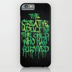 Graffiti Tag Typography! The Creative Adult is the Child Who Has Survived  iPhone 6s Slim Case