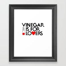 Vinegar is for Lovers Framed Art Print