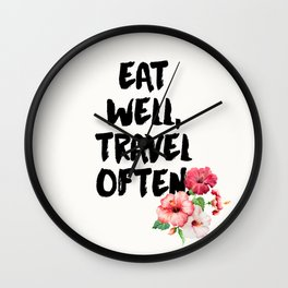 Eat Well, Travel Often 1 Wall Clock