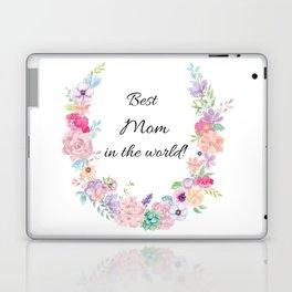 Best Mom in the world! Laptop & iPad Skin