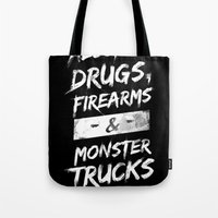 alcohol Tote Bags featuring Alcohol, Drugs, Firearms & Monstertrucks by Tim Lute