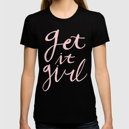 Get it girl - hand lettering pink/white T-shirt