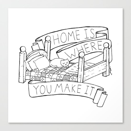 Home Is Where You Make It Canvas Print