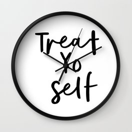 Treat Yo Self black and white contemporary minimalist typography design home wall decor bedroom Wall Clock