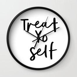 Treat Yo Self black and white contemporary minimalist typography design home wall decor bedroom Wall Clock