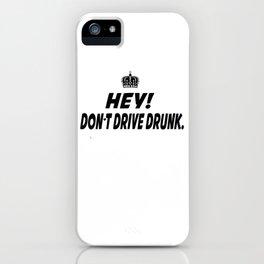 Don't Drive Drunk iPhone Case