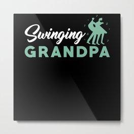 Grandpa Saying Funny Grandpa Gift Metal Print