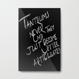 Tantrums Metal Print