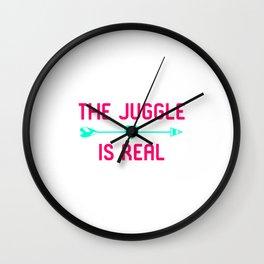 The Juggle is Real Fun Juggling Gift Wall Clock