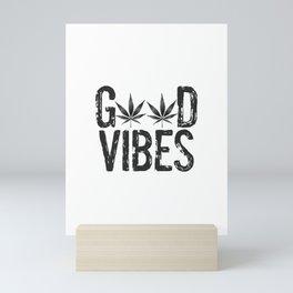 GOOD VIBES, BLACK Cannabis Smoke Marijuana Leaves Typography Mini Art Print
