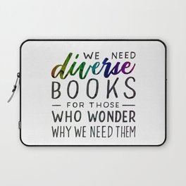 Diverse Books For Those Who Wonder Why Laptop Sleeve