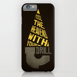 Pierce The Heavens With Your Drill iPhone Case