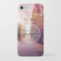 not all those who wander are lost iPhone & iPod Cases featuring not all those who wander are lost by Sylvia Cook Photography