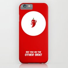 See you on the other side! Slim Case iPhone 6s
