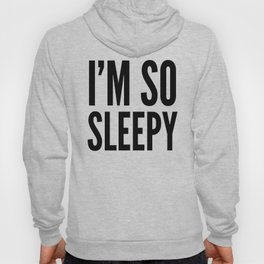 I'M SO SLEEPY Hoody