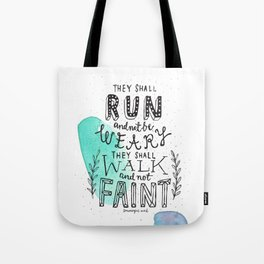 They shall run and not be Weary Tote Bag