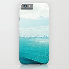 sail away with me iPhone 6 Slim Case
