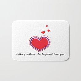 Love is all that matters Bath Mat