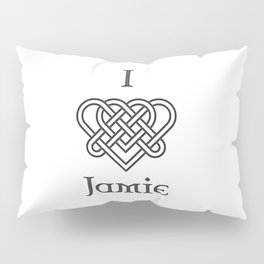 I LOVE JAMIE Pillow Sham