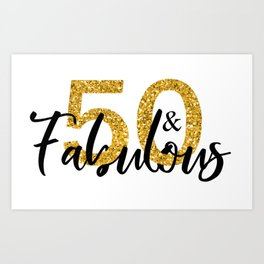 50 Fifty and Fabulous Gold Art Print