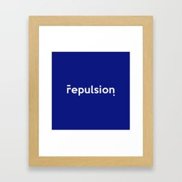 Repulsion Framed Art Print