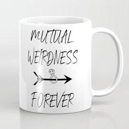 MUTUAL WEIRDNESS FOREVER Coffee Mug