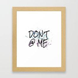 Don't @ me Framed Art Print