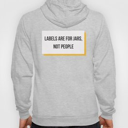 Labels are for Jars, not People Hoody